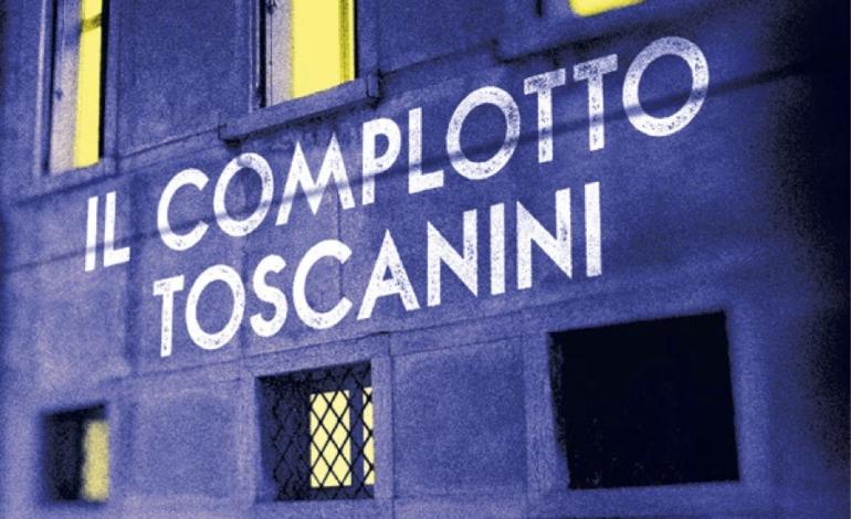 """Ispirato a una storia vera il libro di Filippo Iannarone """"IL COMPLOTTO TOSCANINI"""""""