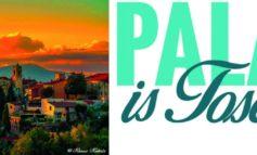 """""""Palaia is Toscana"""", un manifesto di assoluto impatto visivo per raccontare la Valdera"""