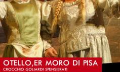 """Al Teatro Comunale di Santa Maria a Monte va in scena """"OTELLO ER MORO DI PISA"""""""