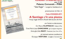 """Pisa, presentazione del libro di Fabio Evangelisti """"A SANTIAGO C'È UNA PIAZZA"""""""