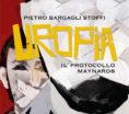 """""""Uropia, il protocollo Maynards"""": il primo libro di Pietro Bargagli Stoffi"""