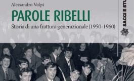 """I giovani italiani degli anni Cinquanta al centro del saggio """"Parole ribelli"""" del professor Volpi dell'Università di Pisa"""